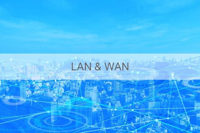 LAN & WAN